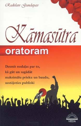 Kama sutra for an orator